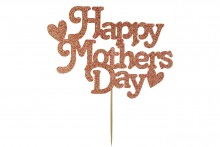 Cake Topper - Happy Mothers Day - Rose Gold